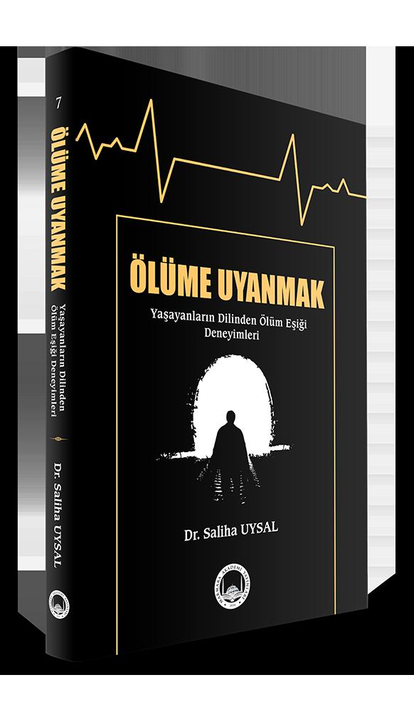 Ölüme Uyanmak (Yaşayanların Dilinden Ölüm Eşiği Deneyimleri)