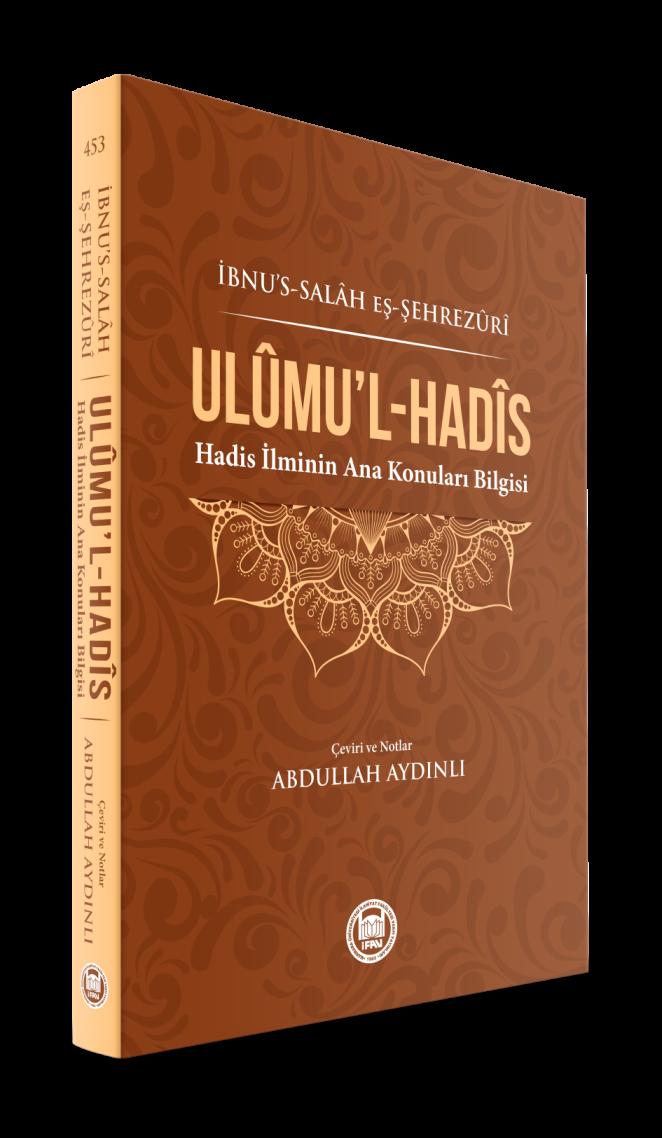 Ulumu'l - Hadis; (Hadis İlminin Ana Konuları Bilgisi)