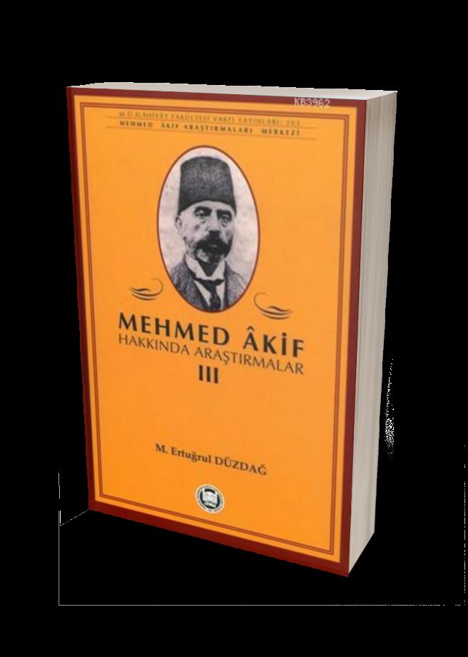 Mehmed Akif Hakkında Araştırmalar - III