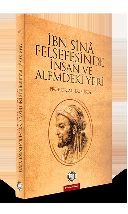 İbn Sinâ Felsefesinde İnsan ve Alemdeki Yeri