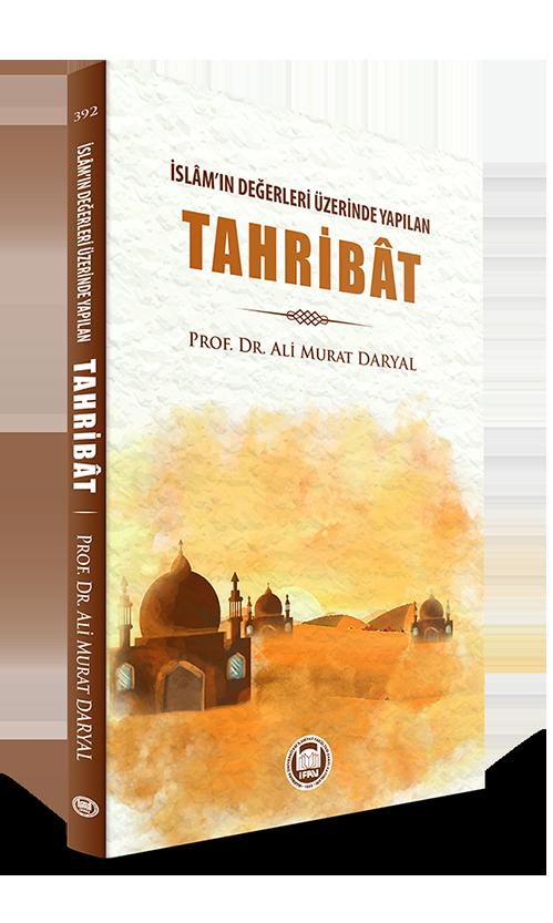 İslamın Değerleri Üzerinde Yapılan Tahribat