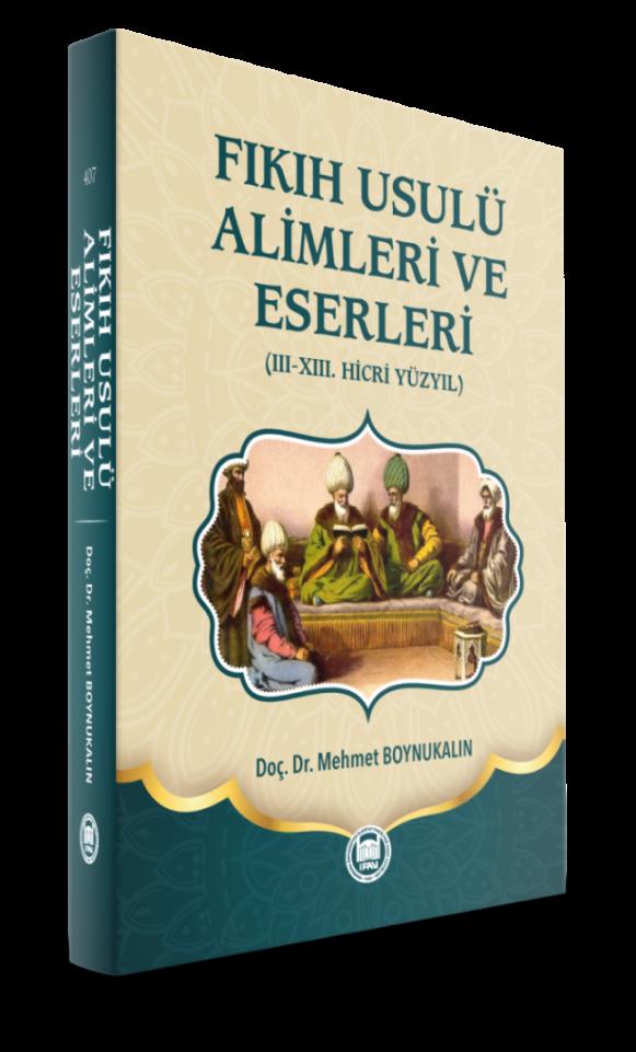 Fıkıh Usulü Alimleri ve Eserleri (Ciltli); (III-XIII. Hicri Yüzyıl)