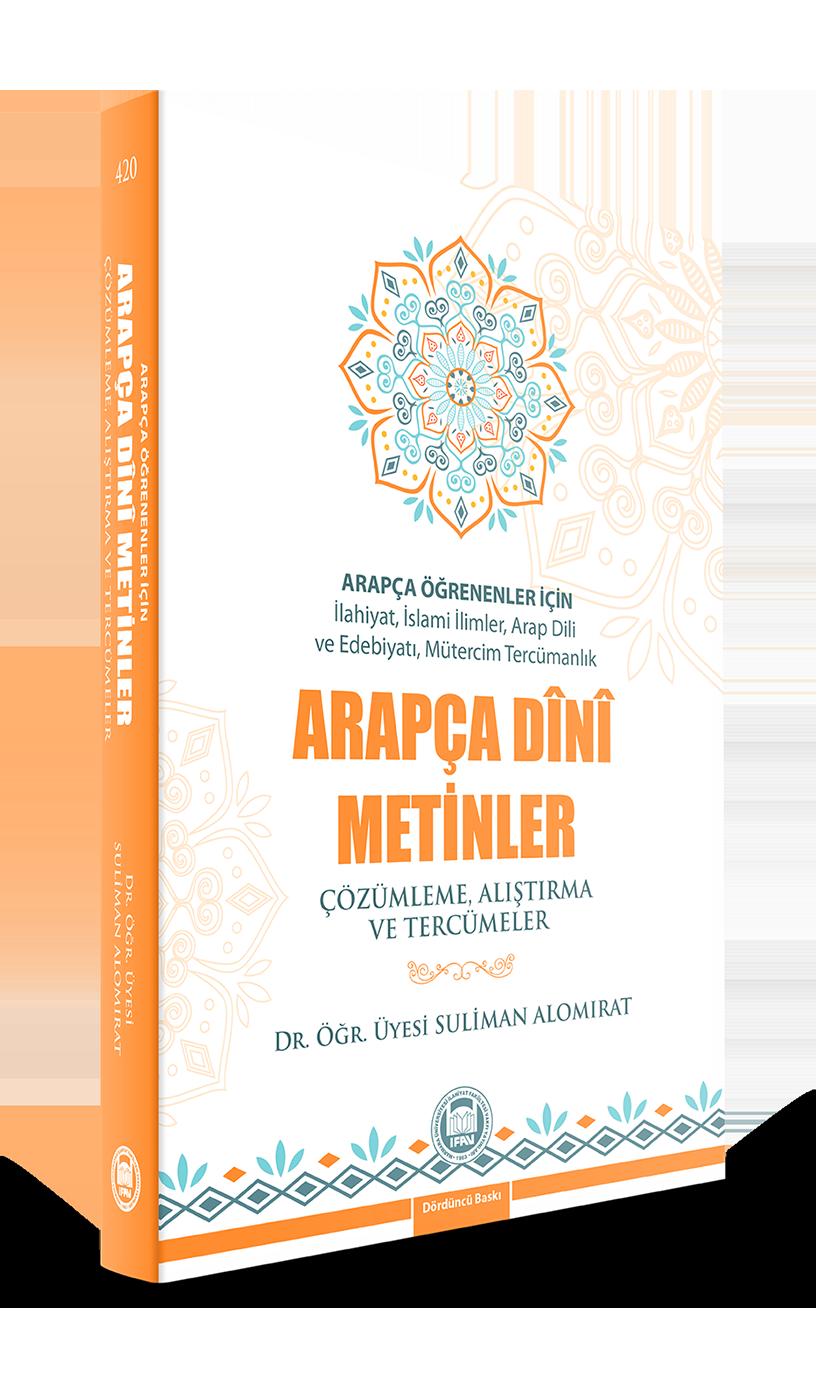 Arapça Öğrenenler İçin Arapça Dini Metinler; Çözümleme, Alıştırma ve Tercümeler